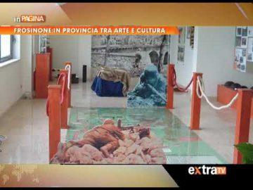 FROSINONE: IN PROVINCIA TRA ARTE E CULTURA